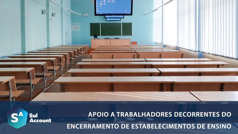 Apoio a Trabalhadores Decorrentes do Encerramento de Estabelecimentos de Ensino