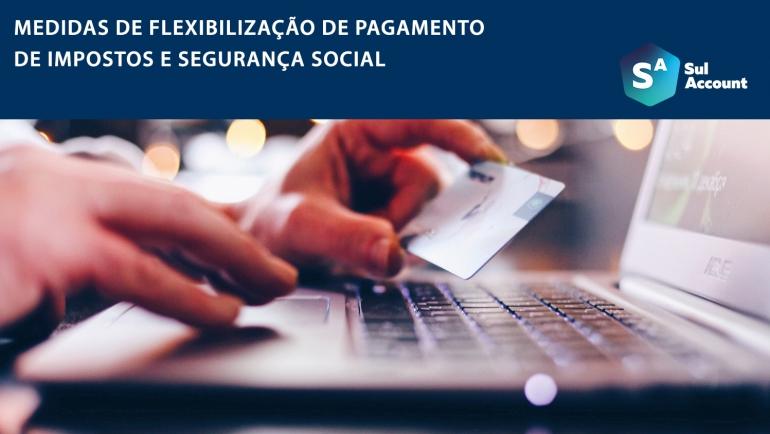 Notas explicativas sobre as medidas de flexibilização de pagamento de impostos e Segurança Social